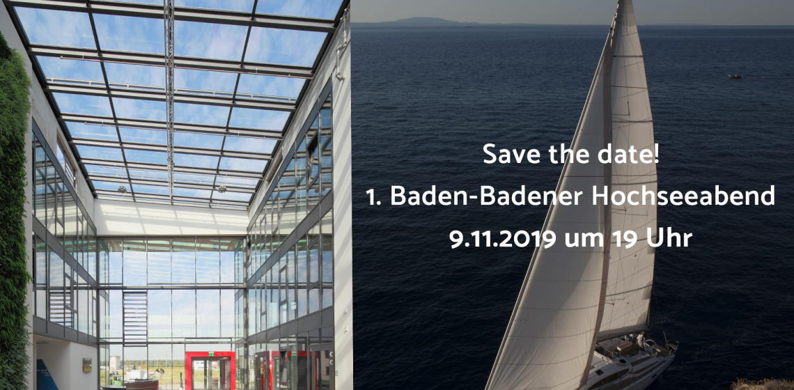 Save the date: 1. Baden-Badener Hochseeabend am 9.11.2019